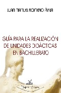 Portada de GUIA PARA LA REALIZACION DE UNIDADES DIDACTICAS EN BACHILLERATO