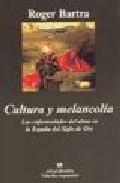 Portada de CULTURA Y MELANCOLIA: LAS ENFERMEDADES DEL ALMA EN LA ESPAÑA DEL SIGLO DE ORO