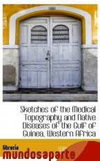 Portada de SKETCHES OF THE MEDICAL TOPOGRAPHY AND NATIVE DISEASES OF THE GULF OF GUINEA, WESTERN AFRICA