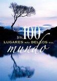 Portada de LOS 100 LUGARES MAS BELLOS DEL MUNDO