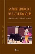 Portada de ANÁLISIS SIMBÓLICO DE LA TAUROMAQUIA. ARQUETIPOS DE UNA DANZA CÓSMICA
