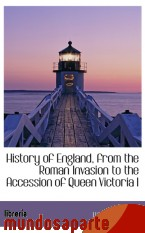 Portada de HISTORY OF ENGLAND, FROM THE ROMAN INVASION TO THE ACCESSION OF QUEEN VICTORIA I