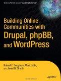 Portada de BUILDING ONLINE COMMUNITIES WITH DRUPAL, PHPBB, AND WORDPRESS (EXPERT'S VOICE IN OPEN SOURCE)