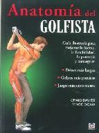 Portada de ANATOMIA DEL GOLFISTA: GUIA ILUSTRADA PARA MEJORAR LA FUERZA, LA FLEXIBILIDAD, LA POTENCIA