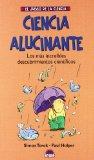Portada de CIENCIA ALUCINANTE: LOS MAS INCREIBLES DESCUBRIMIENTOS CIENTIFICOS