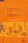 Portada de PEDAGOGIA TEATRAL: METODOLOGIA ACTIVA EN EL AULA