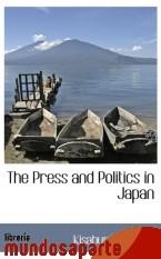 Portada de THE PRESS AND POLITICS IN JAPAN