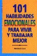 Portada de 101 HABILIDADES EMOCIONALES PARA VIVIR Y TRABAJAR MEJOR