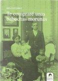 Portada de TE COMPRARE UNAS BABUCHAS MORUNAS