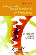 Portada de INTEGRACION DE LA TERAPIA EXPERIENCIAL Y LA TERAPIA BREVE: UN MANUAL PARA TERAPEUTAS Y ORIENTADORES