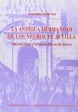 Portada de LA ANTIGUA HERMANDAD DE LOS NEGROS DE SEVILLA: ETNICIDAD, PODER YSOCIEDAD EN 600 AÑOS DE HISTORIA
