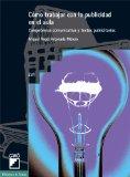 Portada de COMO TRABAJAR CON LA PUBLICIDAD EN EL AULA: COMPETENCIA COMUNICATIVA Y TEXTOS PUBLICITARIOS