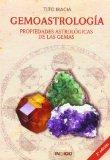 Portada de GEMOASTROLOGIA: PROPIEDADES ASTROLOGICAS DE LAS GEMAS