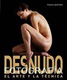 Portada de FOTOGRAFIA DE DESNUDO: EL ARTE Y LA TECNICA