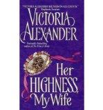Portada de [(HER HIGHNESS, MY WIFE)] [BY: VICTORIA ALEXANDER]