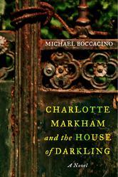 Portada de CHARLOTTE MARKHAM AND THE HOUSE OF DARKLING