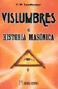 Portada de VISLUMBRES DE HISTORIA MASONICA