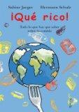 Portada de ¡QUÉ RICO!: TODO LO QUE HAY QUE SABER SOBRE LA COMIDA