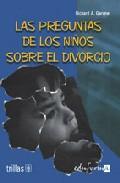 Portada de LAS PREGUNTAS DE LOS NIÑOS SOBRE EL DIVORCIO