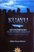 Portada de KUAYU: MIS EXPERIENCIAS EN EL MUNDO MAGICO DE LA ARQUEOLOGICA