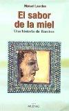 Portada de EL SABOR DE LA MIEL; UNA HISTORIA DE BARCINO