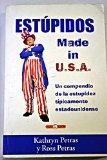 Portada de ESTUPIDOS MADE IN USA: UN COMPENDIO DE LA ESTUPIDEZ TIPICAMENTE ESTADOUNIDENSE