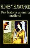 Portada de FLORES Y BLANCAFLOR: UNA HISTORIA ANONIMA MEDIEVAL