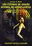 Portada de LOS ULTIMOS DE ATOLON; GUERRA DE AUTOPLANETAS (LA GRAN SAGA DE LOS AZNAR 22)