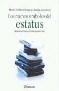 Portada de LOS NUEVOS SIMBOLOS DEL ESTATUS: MUESTRAMELOS Y TE DIRE QUIEN ERES