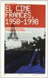Portada de EL CINE FRANCÉS, 1958-1998: DE LA NOUVELLE VAGUE AL FINAL DE LA ESCAPADA (LIBROS PARA ACARICIAR)