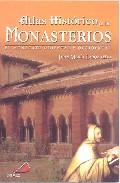 Portada de ATLAS HISTORICO DE LOS MONASTERIOS: EL MONACATO ORIENTAL Y OCCIDENTAL