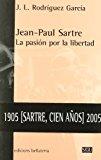 Portada de JEAN-PAUL SARTRE: LA PASION POR LA LIBERTAD
