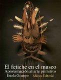 Portada de EL FETICHE EN EL MUSEO: APROXIMACION AL ARTE PRIMITIVO