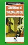 Portada de COMPENDIO DE TEOLOGIA MORAL: MORAL CATOLICA PARA EL SIGLO XXI