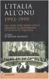 Portada de L'ITALIA ALL'ONU 1993-1999. GLI ANNI CON PAOLO FULCI: QUANDO LA DIPLOMAZIA FA GIOCO DI SQUADRA (STUDI DIPLOMATICI)