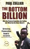 Portada de THE BOTTOM BILLION: WHY THE POOREST COUNTRIES ARE FAILING AND WHAT CAN BE DONE ABOUT IT