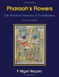 Portada de PHARAOH'S FLOWERS: THE BOTANICAL TREASURES OF TUTANKHAMUN