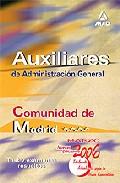 Portada de AUXILIARES DE ADMINISTRACION GENERAL DE LA COMUNIDAD DE MADRID: TEST Y EXAMENES RESUELTOS