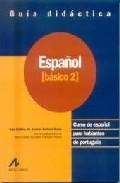 Portada de ESPAÑOL: CURSO DE ESPAÑOL PARA HABLANTES DE PORTUGUES: ESPAÑOL BASICO 2: GUIA DIDACTICA