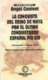 Portada de LA CONQUISTA DEL REINO MAYA, POR EL ULTIMO CONQUISTADOR ESPAÑOL PIO CID