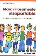 Portada de MARAVILLOSAMENTE INSOPORTABLE: COMO SOBREVIVIR A LA ADOLESCENCIA