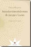 Portada de INTRODUCCION A LA LECTURA DE JACQUES LACAN