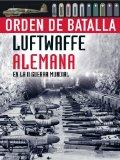 Portada de LUFTWAFFE ALEMANA EN LA II GUERRA MUNDIAL