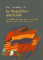 Portada de LA REPÚBLICA ASEDIADA: HOSTILIDAD INTERNACIONAL Y CONFLICTOS INTERNOS