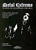 Portada de METAL EXTREMO: 30 AÑOS DE OSCURIDAD (1981-2011)