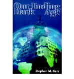 Portada de [( OUR ENDING DARK AGE * * )] [BY: STEPHEN M BARR] [NOV-2000]