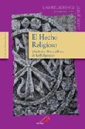 Portada de EL HECHO RELIGIOSO: SIMBOLOS, MITOS Y RITOS DE LAS RELIGIONES
