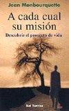 Portada de CADA CUAL SU MISION: DESCUBRIR EL PROYECTO DE VIDA