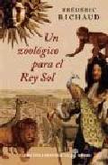 Portada de UN ZOOLOGICO PARA EL REY SOL