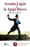 Portada de ARSENIO LUPIN Y LA AGUJA HUECA
